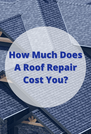 How Much Does A Roof Repair Cost You_