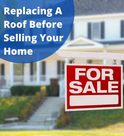 Roof Replacement - Selling Your Home